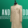 Do's and Don'ts For Wedding Sherwani